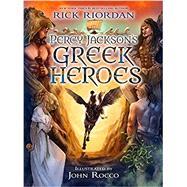Percy Jackson's Greek Heroes by Riordan, Rick; Rocco, John, 9781484776438