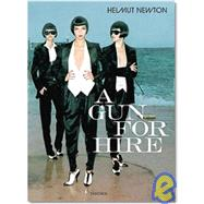 Helmut Newton : A Gun for Hire by Newton, June, 9783822846438