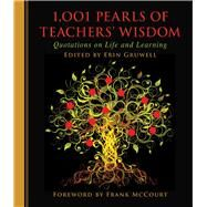 1,001 Pearls of Teachers' Wisdom by Gruwell, Erin; McCourt, Frank, 9781510706439