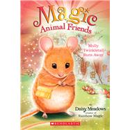 Molly Twinkletail Runs Away (Magic Animal Friends #2) by Meadows, Daisy, 9780545686440