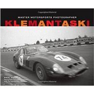 Klemantaski: Master Motorsports Photographer by Parker, Paul; Klemantaski, Louis, 9780760346440