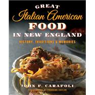 Great Italian American Food in New England by Carafoli, John F.; Zaslow, Francine, 9781493016440