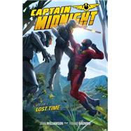 Captain Midnight 5: Lost Time by Williamson, Joshua; Dagnino, Fernando, 9781616556440