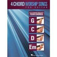 4-Chord Worship Songs for Guitar : Play 25 Worship Songs with Four Chords: G-C-D-Em by Hal Leonard Publishing Corporation, 9781423496441