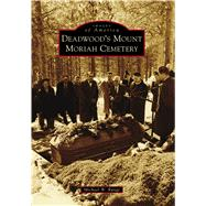 Deadwood's Mount Moriah Cemetery by Runge, Mike, 9781467126441