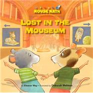 Lost in the Mouseum by May, Eleanor; Melmon, Deborah, 9781575656441