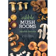 Edible Mushrooms: Safe to Pick, Good to Eat by Forsberg, Barbro; Lindberg, Stefan; Hedstrom, Ellen, 9781628736441