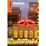Insiders' Guide® to Denver, 10th by Lindberg, Eric, 9780762786442