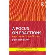 A Focus on Fractions: Bringing Research to the Classroom by Petit; Marjorie M., 9781138816442