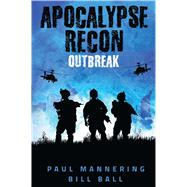 Apocalypse Recon by Mannering , Paul; Ball, Bill, 9781618686442
