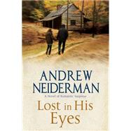 Lost in His Eyes by Neiderman, Andrew, 9781847516442