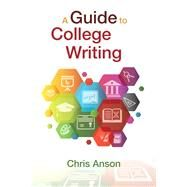 A Guide to College Writing by Anson, Chris M., 9780134186443