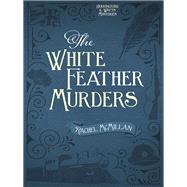 The White Feather Murders by Mcmillan, Rachel, 9780736966443