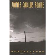 Borderlands Short Fictions by Blake, James Carlos, 9780802126443