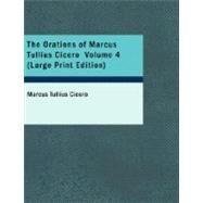 Orations of Marcus Tullius Cicero, Volume 4 by Cicero, Marcus Tullius, 9781426446443