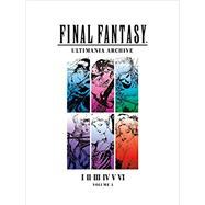 Final Fantasy Ultimania Archive by Square Enix, 9781506706443