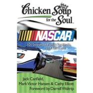 Chicken Soup for the Soul: Nascar : 101 Stories of Family, Fortitude, and Fast Cars by Canfield, Jack, Mark, 9781935096443