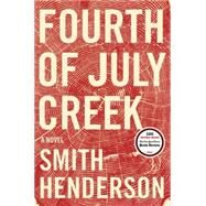 Fourth of July Creek by Henderson, Smith, 9780062286444