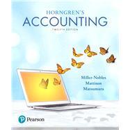 Horngren's Accounting by Miller-Nobles, Tracie L.; Mattison, Brenda L.; Matsumura, Ella Mae, 9780134486444