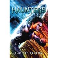 Haunters by Taylor, Thomas, 9780545496445