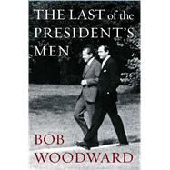 The Last of the President's Men by Woodward, Bob, 9781501116445