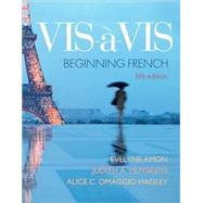 Vis-a-vis: Beginning French (Student Edition) by Amon, Evelyne; Muyskens, Judith; Omaggio Hadley, Alice C., 9780073386447