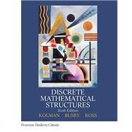 Discrete Mathematical Structures (Classic Version) by Kolman, Bernard; Busby, Robert; Ross, Sharon C., 9780134696447