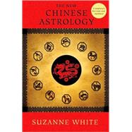 The New Chinese Astrology by White, 9780312586447