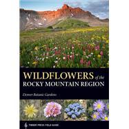 Wildflowers of the Rocky Mountain Region by Denver Botanic Gardens, 9781604696448