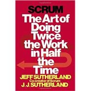 Scrum by SUTHERLAND, JEFFSUTHERLAND, JJ, 9780385346450