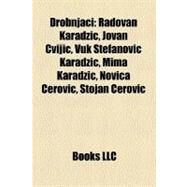 Drobnjaci : Radovan Karadžic, Jovan Cvijic, Vuk Stefanovic Karadžic, Mima Karadžic, Novica Cerovic, Stojan Cerovic by , 9781156176450