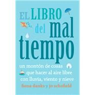 El libro del mal tiempo / The Wild Weather Book by Schofield, Jo; Danks, Fiona, 9788493836450