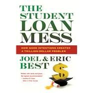 The Student Loan Mess by Best, Joel; Best, Eric, 9780520276451