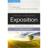 Exalting Jesus in 1 & 2 Thessalonians by Howell, Mark; Platt, David; Akin, Dr. Daniel L.; Merida, Tony, 9780805496451