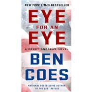 Eye for an Eye A Dewey Andreas Novel by Coes, Ben, 9781250046451