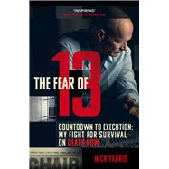 The Fear of 13 by Yarris, Nick, 9781784756451