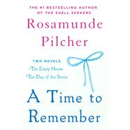 A Time to Remember The Empty House and The Day of the Storm by Pilcher, Rosamunde, 9781250106452