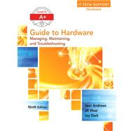 A+ Guide to Hardware by Andrews, Jean, 9781305266452
