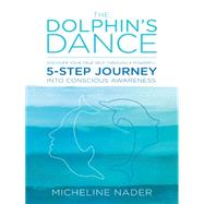 The Dolphin's Dance by Nader, Micheline, 9781504326452
