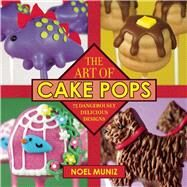 The Art of Cake Pops by Muniz, Noel, 9781510706453
