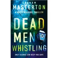 Dead Men Whistling by Masterton, Graham, 9781784976453