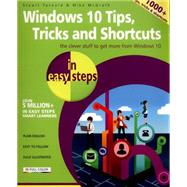 Windows 10 Tips, Tricks and Shortcuts in Easy Steps by McGrath, Mike; Yarnold, Stuart, 9781840786453