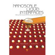 Nanoscale Liquid Interfaces: Wetting, Patterning and Force Microscopy at the Molecular Scale by Ondartuhu; Thierry, 9789814316453