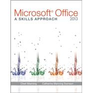 Microsoft� Office 2013: A Skills Approach by Triad Interactive, Inc., 9780073516455