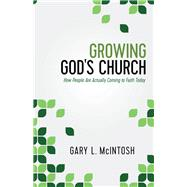 Growing God's Church by McIntosh, Gary L., 9780801016455