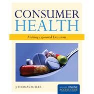 Consumer Health: Making Informed Decisions (Book with Access Code) by Butler, J. Thomas, 9781449646455