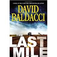 The Last Mile by Baldacci, David, 9781455586455