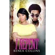 I Repent by Collins, Renea, 9781601626455