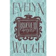 Brideshead Revisited by Waugh, Evelyn, 9780316216456