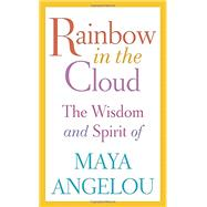 Rainbow in the Cloud by Angelou, Maya, 9780812996456
